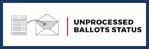 Unprocessed Ballot Status Report